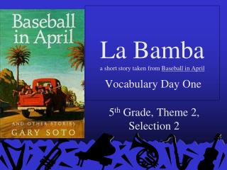 La Bamba a short story taken from Baseball in April