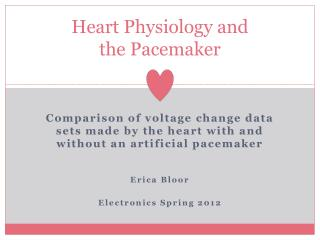 Heart Physiology and  the Pacemaker