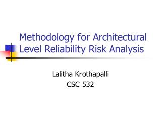 Methodology for Architectural Level Reliability Risk Analysis