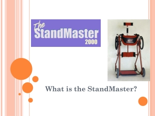 What is the StandMaster?