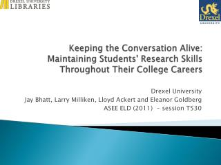 Keeping the Conversation Alive:  Maintaining Students Research Skills Throughout Their College Careers