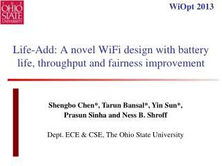 Life-Add: A novel WiFi design with battery life, throughput and fairness improvement