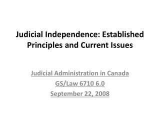 Judicial Independence: Established Principles and Current Issues