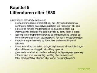 L replanen sier at du skal kunne   dr fte det moderne prosjektet slik det uttrykkes i tekster av  sentrale forfattere fr