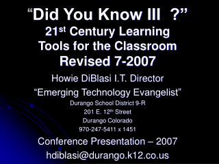 Did You Know III    21st Century Learning Tools for the Classroom Revised 7-2007
