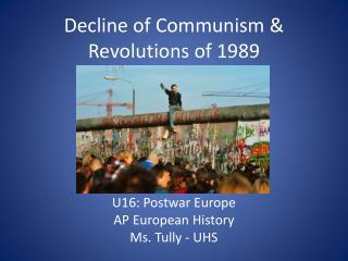 Decline of Communism  Revolutions of 1989