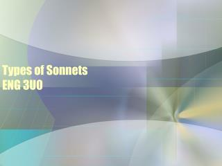 Types of Sonnets ENG 3U0