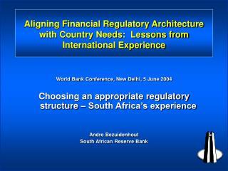 Aligning Financial Regulatory Architecture with Country Needs:  Lessons from International Experience