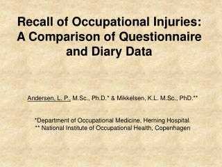 Recall of Occupational Injuries: A Comparison of Questionnaire and Diary Data