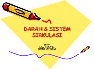 DARAH  SISTEM SIRKULASI