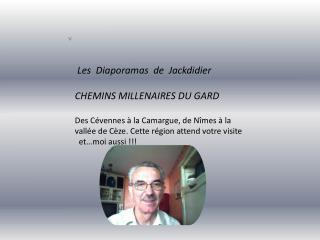 Les  Diaporamas  de  Jackdidier  CHEMINS MILLENAIRES DU GARD  Des C vennes   la Camargue, de N mes   la vall e de C ze.