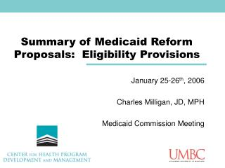 Summary of Medicaid Reform Proposals:  Eligibility Provisions