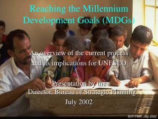 Reaching the Millennium Development Goals MDGs