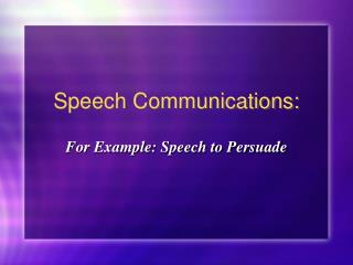 speech communications: