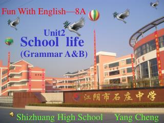 Unit2   School  life Grammar AB
