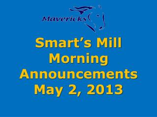 Smart s Mill Morning Announcements May 2, 2013