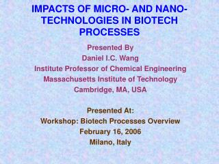 IMPACTS OF MICRO- AND NANO-TECHNOLOGIES IN BIOTECH PROCESSES