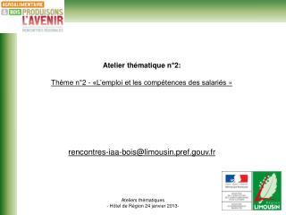 Ateliers th matiques - H tel de R gion 24 janvier 2013-