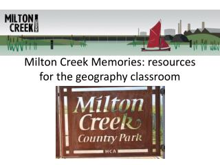 Milton Creek Memories: resources for the geography classroom