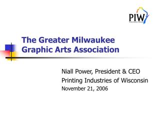 The Greater Milwaukee  Graphic Arts Association