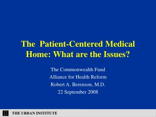 The  Patient-Centered Medical Home: What are the Issues