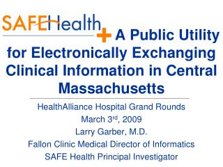 A Public Utility for Electronically Exchanging Clinical Information in Central Massachusetts