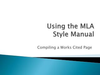 Using the MLA  Style Manual