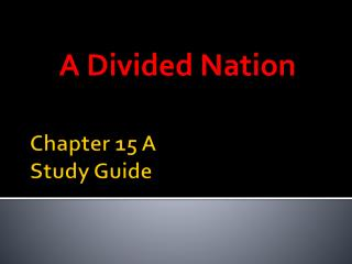 Chapter 15 A  Study Guide