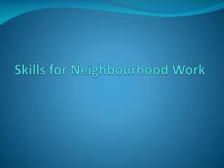 Skills for Neighbourhood Work
