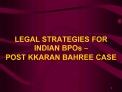 legal strategies for indian bpos   post kkaran bahree case