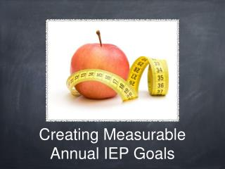 Creating Measurable  Annual IEP Goals