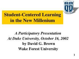 Student-Centered Learning in the New Millenium