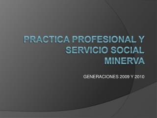 PRACTICA PROFESIONAL Y SERVICIO SOCIAL MINERVA