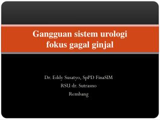 gangguan sistem urologi fokus gagal ginjal
