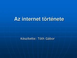 Az internet t rt nete