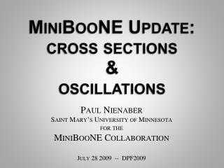 MiniBooNE Update: cross sections  oscillations