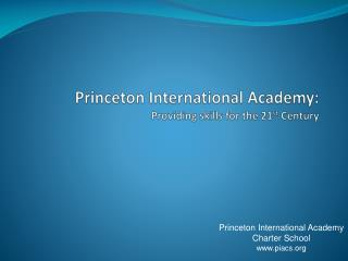 Princeton International Academy: Providing skills for the 21st Century