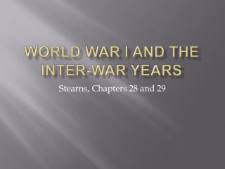 World War I and the Inter-War Years