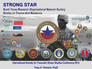 STRONG STAR South Texas Research Organizational Network Guiding  Studies on Trauma And Resilience