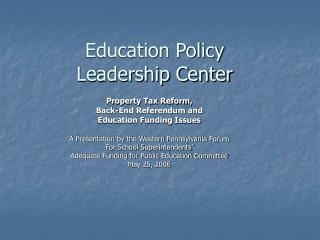 education policy  leadership center