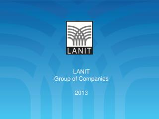 LANIT Group of Companies  2013