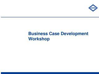 Business Case Development Workshop