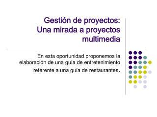 Gesti n de proyectos: Una mirada a proyectos multimedia