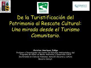 De la Turistificaci n del Patrimonio al Rescate Cultural: Una mirada desde el Turismo Comunitario.