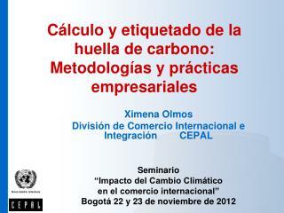 C lculo y etiquetado de la huella de carbono: Metodolog as y pr cticas empresariales