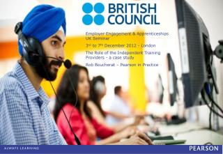 Employer Engagement  Apprenticeships UK Seminar 3rd to 7th December 2012 - London The Role of the Independent Training P
