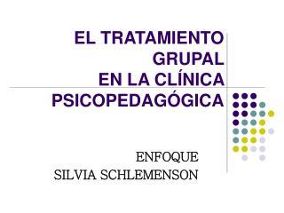 EL TRATAMIENTO GRUPAL  EN LA CL NICA PSICOPEDAG GICA