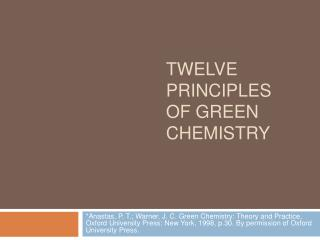 TWELVE PRINCIPLES OF GREEN CHEMISTRY