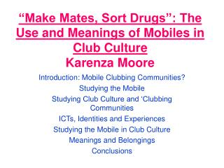 Make Mates, Sort Drugs : The Use and Meanings of Mobiles in Club Culture Karenza Moore