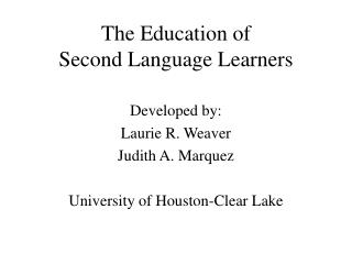 The Education of  Second Language Learners